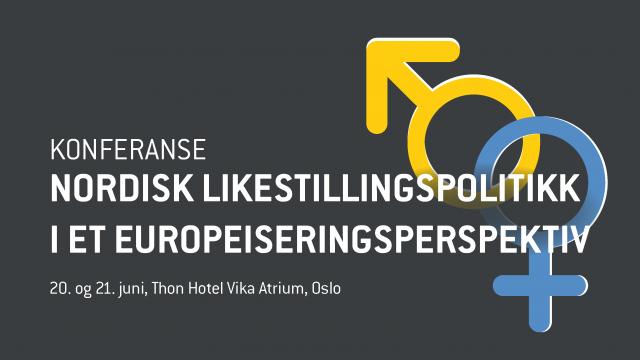 Nordisk konferanse om nordisk likestillingspolitikk i et europeiseringsperspektiv 20.-21. juni